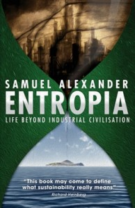 Entropia: Life Beyond Industrial Civilisation