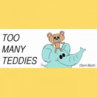 Too Many Teddies (Children's Book)
