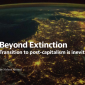 Beyond Extinction: Transition to Post-Capitalism is Inevitable