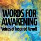 Words for Awakening: Voices of Inspired Revolt